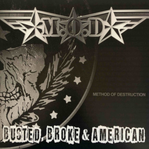 M.O.D. – Busted, Broke & American
