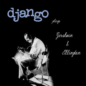 Django Reinhardt ‎– Plays Gershwin And Ellington