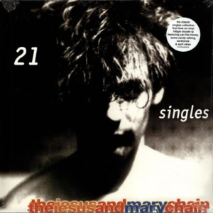 The Jesus And Mary Chain ‎– 21 Singles 1984-1998