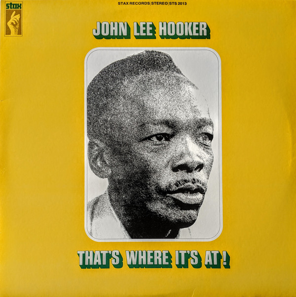 John Lee Hooker ‎– That's Where It's At