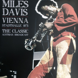 Miles Davis ‎– Vienna Stadthalle 1973 - The Classic Austrian Broadcast