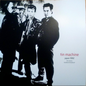Tin Machine ‎– Japan 1992 (The Classic Budokan Broadcast)