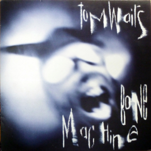 Tom Waits ‎– Bone Machine