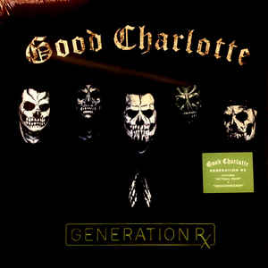 Good Charlotte ‎– Generation Rx
