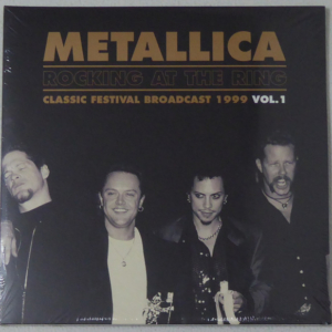 Metallica ‎– Rocking At The Ring - Classic Festival Broadcast 1999 Vol.1