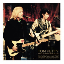 Tom Petty And The Heartbreakers ‎– Dockside Volume 1 Hamburg broadcast 1999