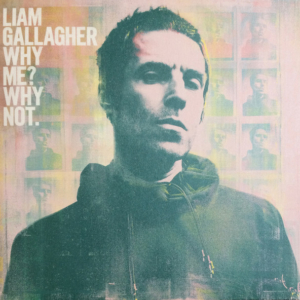 Liam Gallagher ‎– Why Me? Why Not.