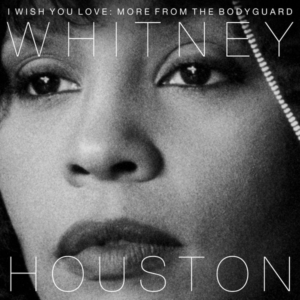 Whitney Houston ‎– I Wish You Love: More From The Bodyguard