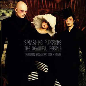 The Smashing Pumpkins ‎– The Beautiful People Toronto Broadcast 1998 + More