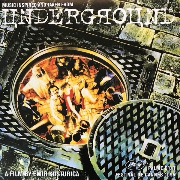 Goran Bregovic ‎– Music Inspired And Taken From Underground