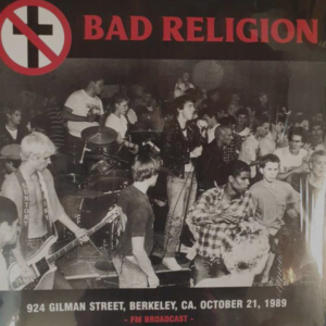 Bad Religion – 924 Gilman Street,Berkeley,CA. October 21,1989