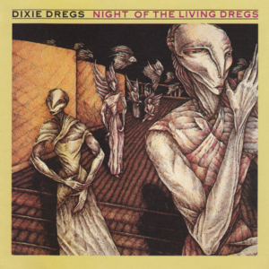 Dixie Dregs – Night Of The Living Dregs